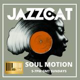 Soul Motion #25 w/ Jazz Cat - 2/9/2018