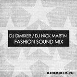 DJ DimixeR & DJ Nick Martin – Fashion Sound Mix