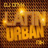 Dj Onyx - October 2017 Latin Urban Mix