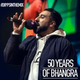 50 Years of Bhangra Part 1 - Dipps In The Mix (BBC Asian Network April 2018)