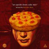 """Butcher Bear  """"An Upside Down Cake Mix"""""""