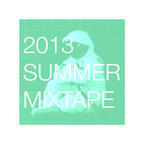 2013 Summer Mixtape