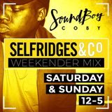 Selfridges Weekender Mix PT1 - Mixed by @SoundboyCobyDJ