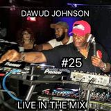 #25 DAWUD JOHNSON LIVE IN THE MIX