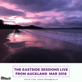 The Eastside Sessions Live From Auckland - Mar 2018