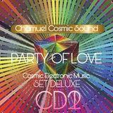 PARTY OF LOVE CD2. CHAMUEL. SET SESSION COSMIC DANCE. Electronic. Dinamic Meditation Progressive 5D