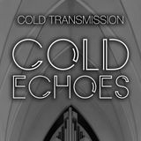 "COLD TRANSMISSION presents ""COLD ECHOES"" 28.12.18 (no. 53)"