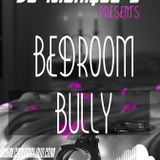 DJ MONIQUE B PRESENTS BEDROOM BULLY