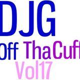 DJ G Off Tha Cuff Vol 17