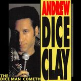 Andrew Dice Clay - The Dice Man Cometh (Entire Show)