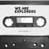We Are Explorers - Mixtape 3
