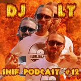 SNIF Podcast #12: DJ LT