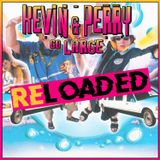Kevin & Perry Go Large RE:LOADED