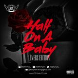 Half On A Baby Mixtape (Lovers Edition)
