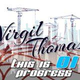 Virgil Thomas - This is Progress 01