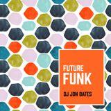 future funk mix - dj jon bates - 2016