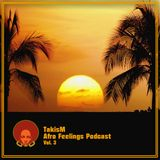 TakisM - Afro Feelings Vol. 3 Podcast (2017)