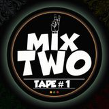 Mix Two tape 1