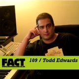 FACT Mix 109: Todd Edwards