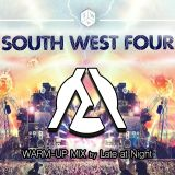 SOUTH WEST FOUR festival warm up mix