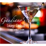 Gaudiano's Lounge Cocktail 1994-2011 (Special DJ Set)