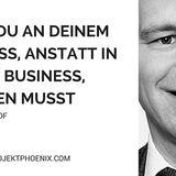 Wieso du AN deinem Business, anstatt IN deinem Business, arbeiten musst mit Tobias Knoof