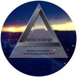anthony locomotivo - hello strange podcast #167