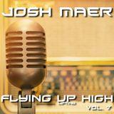 Josh Maer @ Flying Up High Vol. 7