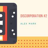 Alex Mark - Discorporation #2