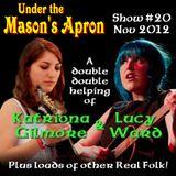 Under the Masons Apron Folk Show #20 Nov 2012