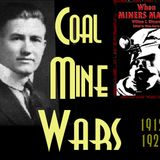 American Coal Mine Wars of West Virginia, Union History Thousands Marched & Fought