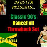 DJ Butta Presents...Classic 90's Dancehall Set