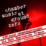 VIR-tual chambermusic - DJ Bernardo Troux