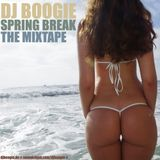 DJ BOOGIE - SPRING BREAK THE MIXTAPE
