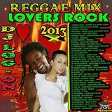 DJ LOG-ON - LOVERS ROCK REGGAE MIX