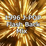 1996 J-POP Flash Back Mix~bay-fm Groove From K-West