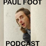 The Paul Foot Podcast Episode 6