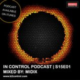 In Control Podcast S15E01 - Mixed By: Midix