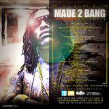 Made 2 Bang Vol. 2