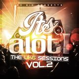 It's A Lot! The UKG Sessions, Vol. 2