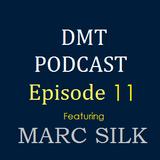 DMT Podcast, Episode 11. Special Guest: Marc Silk
