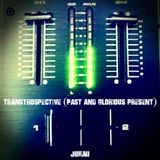 Transtrospective (Past And Glorious Present)