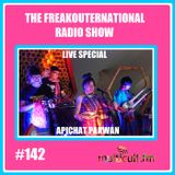 The FreakOuternational Radio Show #142 with Apichat Pakwan 04/07/2019