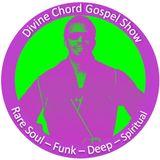 Divine Chord Gospel Show pt. 44 **With Guest DJ Eli 'Paperboy' Reed**