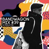 Bandwagon Mix #39 - Zul Subvert