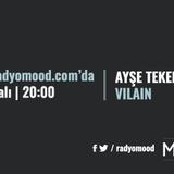 Ayşe Tekeli   Vilain Mixtape (02.08.2016)