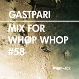 Gastpari - Mix For Whopwhop #58