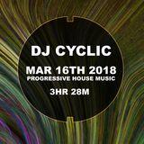 DJ Cyclic March 16th 2018 progressive house