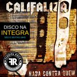 Disco na Integra - Califaliza | Nada contra Quem