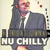 NU CHILLY - No condition is permanent & Friends Mixx  - 2016